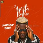 "Junior Boy – ""Anita Baker"" (Prod. By Mickey Gee)"