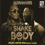 """JPlux – """"Shake Body"""" ft. Oritse Femi"""