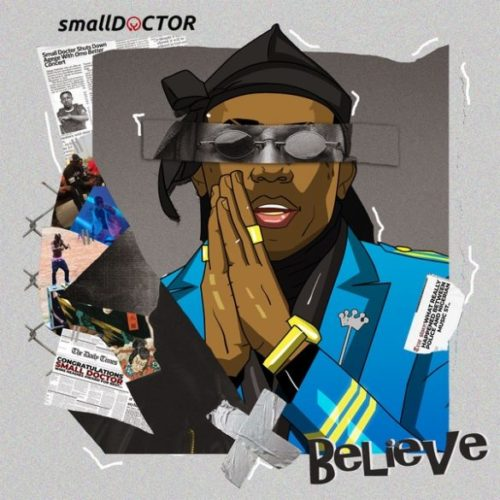 "Small Doctor ""Believe"""