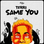 "Terri – ""Same You"" (Prod. By NorthBoi)"