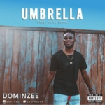 "Dominzee – ""Umbrella"" (Prod. by Teepaino)"