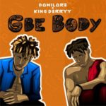 """Damilare – """"Gbe Body"""" ft. King Perry"""