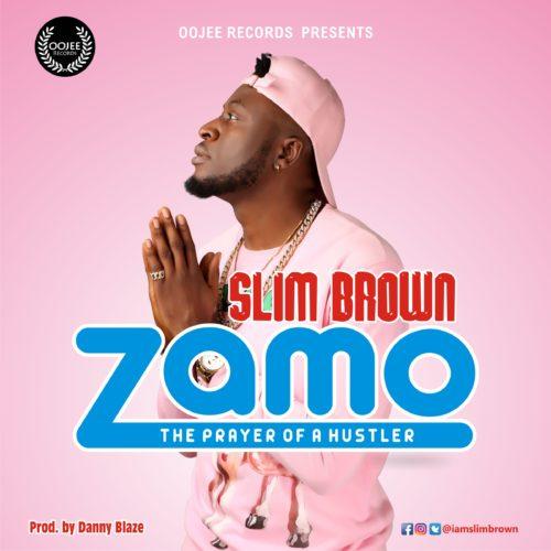 "Slim Brown – ""Zamo"""