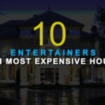 10 Entertainers With The Most Expensive Houses