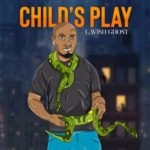 "Lavish Ghost – ""Child's Play"" (Prod. by Cheqwas)"