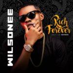 """Wilsonee – """"Rich Forever"""" (Prod. By KizzyBeatz)"""