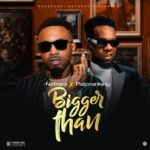 "Notrace x Patoranking – ""Bigger Than"" [Audio + Video]"