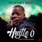 "Destiny Boy – ""Hustle O"""