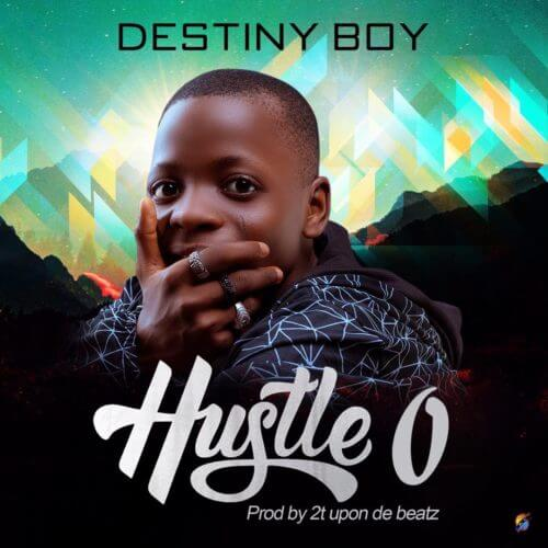 """Destiny Boy """"Hustle O"""""""