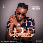 "[Video] Kolade Bless – ""Help Yourself"""