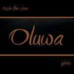 "Tosin The River – ""Oluwa"" + ""Party"""