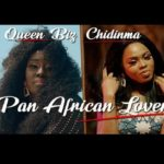 "[Audio + Video] Queen Biz – ""Pan African Lover"" ft. Chidinma"