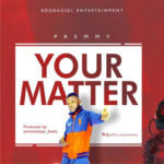 "Premmy – ""Your Matter"""