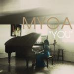 """[Audio + Video] MYOA – """"You"""""""
