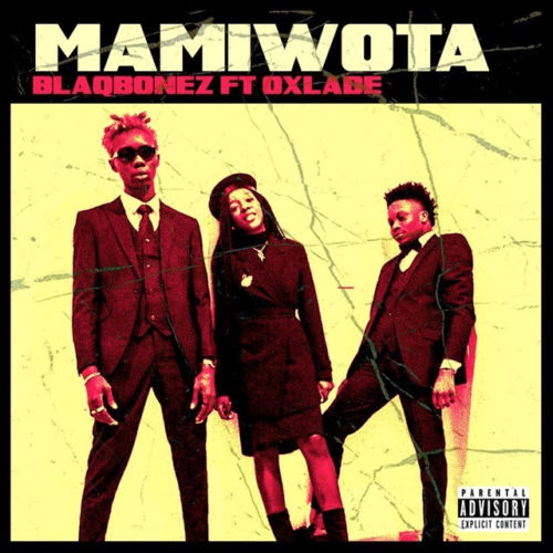 BlaqBone ft Oxlade - Mamiwota cover