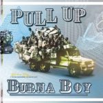 "Burna Boy – ""Pull Up"""