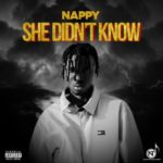 "Nappy – ""She Didn't Know"""