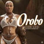 "Leke Lee – ""Orobo"" ft. Demmie Vee"