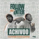 "Achivoo – ""Follow Me Enter"""