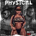 "Kultcha – ""Physical"" ft. Muno"