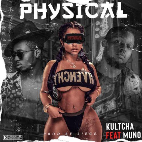 """Kutcha – """"Physical"""" ft. Muno"""