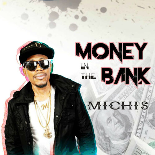 "Michis – ""Money In The Bank"""