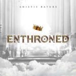 "Anietie Bature – ""Enthroned"""