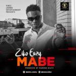 """Ziko Eazy – """"Mabe"""""""