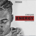 "Penthauze Presents; Cheque – ""Energy"""