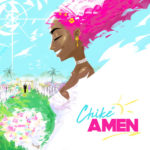 "[Audio + Video] Chike – ""Amen"""