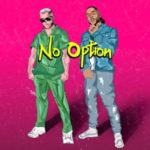 "DJ Snake x Burna Boy – ""No Option"""