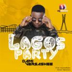 """Dami Versashee – """"Lagos Party"""" (Prod. Impvlsebeatz)"""