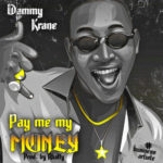 "Dammy Krane – ""Pay Me My Money"""