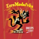 "Dreeps – ""Zero Modafvka"" ft. Jizyking10"
