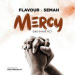 "Flavour x Semah – ""MERCY"" (Acoustic 2019)"
