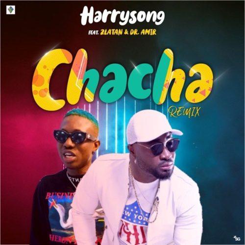 "Harrysong – ""Chacha"" (Remix) ft. Zlatan"