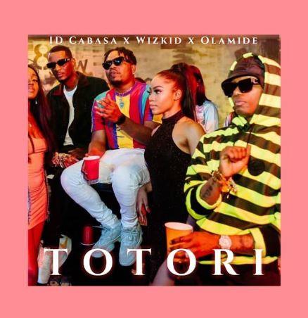 "Download : Olamide x Wizkid x ID Cabasa – ""Totori"""