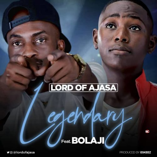 "Lord Of Ajasa - ""Legendary"" ft. Bolaji"