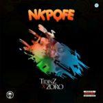 """Tidinz x Zoro – """"Nkpofe"""""""