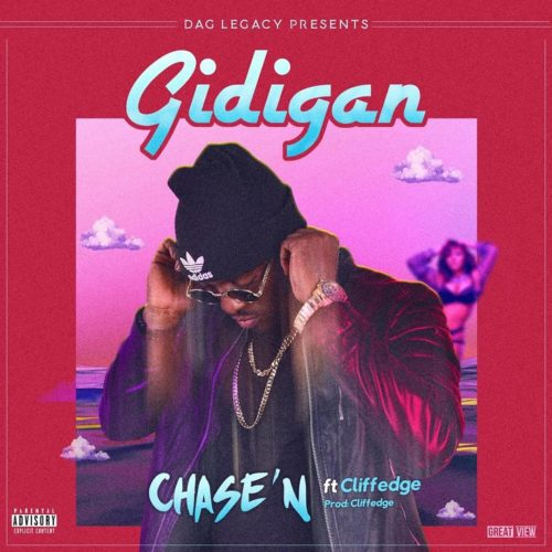 "[Video + Audio] Chase'N – ""Gidigan"" ft. Cliffedge"