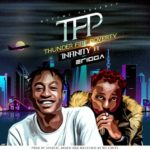 "Infinity x Erigga – ""Thunder Fire Poverty"" (TFP)"