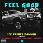 "Ice Prince – ""Feel Good (Remix)"" ft. M.I Abaga x Sarkodie x Khaligraph Jones x Kwesta"