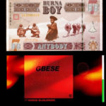 """Burna Boy's """"Anybody"""" Vs DJ Tunez's """"Gbese"""" Ft Wizkid – Which Is A Better Afrobeat Record?"""