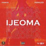 "Iyanya x Peruzzi – ""Ijeoma"""