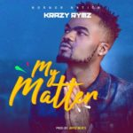 "Krazy Rymz – ""My Matter"""