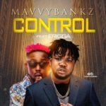 """Mavvy Bankz – """"Control"""" ft. Erigga"""