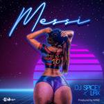 """DJ Spicey x L.A.X – """"Messi"""""""