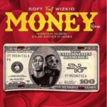 "Soft x Wizkid – ""Money (Remix)"" Lyrics"