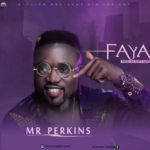 "Mr Perkins – ""Faya"""