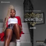 "Guchi – ""Addicted"""